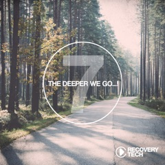 The Deeper We Go... , Vol. 7