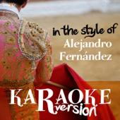 Karaoke (In the Style of Alejandro Fernandez)