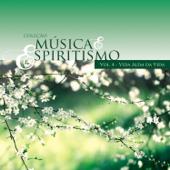 Vida Além da Vida - Coleção Música & Espiritismo, Vol. 4