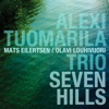 Seven Hills - Single, Alexi Tuomarila Trio