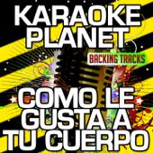 Como Le Gusta a Tu Cuerpo (Karaoke Version With Background Vocals) [Originally Performed By Carlos Vives & Michel Teló]