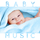 Baby Music (Sleep Time Classical Songs & Lullabies for Babies, Toddlers and Children)