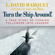 L. David Marquet - Turn the Ship Around!: A True Story of Turning Followers into Leaders (Unabridged)