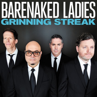 Grinning Streak (Deluxe Edition) - Barenaked Ladies