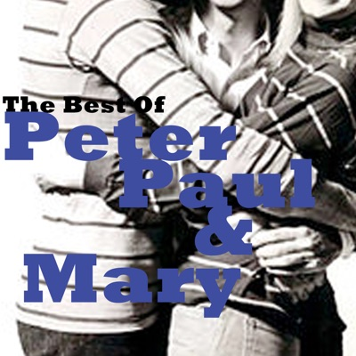 The Best of Peter, Paul and Mary - Peter Paul and Mary