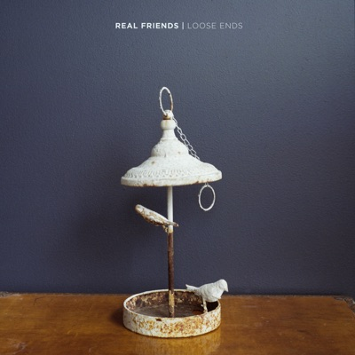 Loose Ends - Single - Real Friends