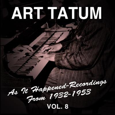 As It Happened: Recordings from 1932-1953, Vol. 8 - Art Tatum