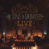 Live (Deluxe LP) - All Sons & Daughters
