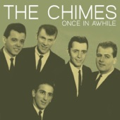 The Chimes - Once in Awhile