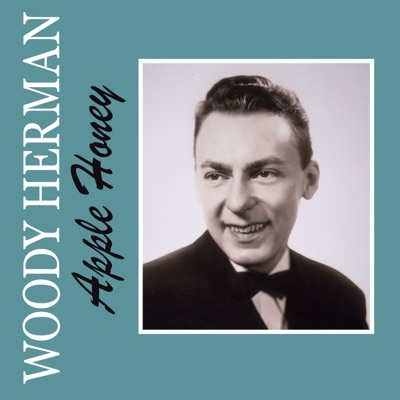 Apple Honey - Single - Woody Herman