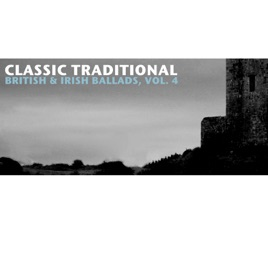 Irish ballads array classic traditional british u0026 irish ballads vol 4 by various rh itunes fandeluxe Gallery