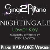 Nightingale (Lower Key) [Originally Performed By Demi Lovato] [Piano Karaoke Version]