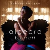 ALGEBRA BLESSETT - Nobody But You