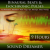 Binaural Beats and Isochronic Pulses (9 Hours) for Relaxation, Meditation, Reiki, Yoga, Spa, Massage and Sleep Therapy - Sound Dreamer