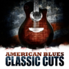 American Blues - Classic Cuts - Various Artists