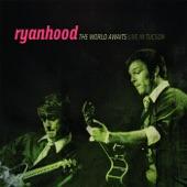 Ryanhood - Stopless (Live)