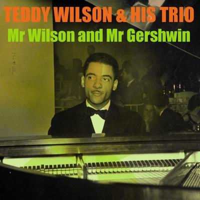 Mr. Wilson and Mr. Gershwin - Teddy Wilson Trio
