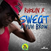 Sweat a Yuh Brow (feat. Nelly) - Single