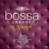 Bossa Lounge en Español - Valeria
