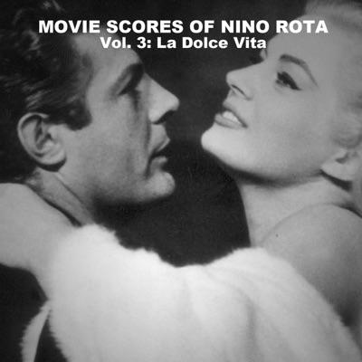 Movie Scores of Nino Rota, Vol. 3: La Dolce Vita - Nino Rota