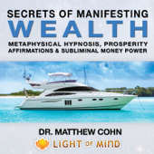 Manifesting Wealth: Metaphysical Hypnosis, Prosperity Affirmations and Subliminal Money Power