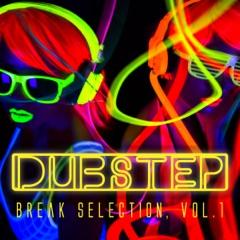Dubstep - Break Selection, Vol. 1