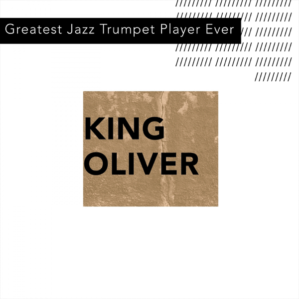 Greatest Jazz Trumpet Player Ever by King Oliver