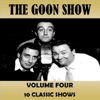 Volume Four - The Goon Show