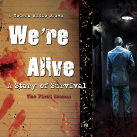 We're Alive: A Story of Survival - The First Season audiobook