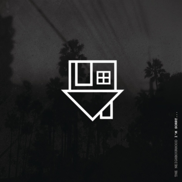 Im sorry single by the neighbourhood on apple music altavistaventures Image collections