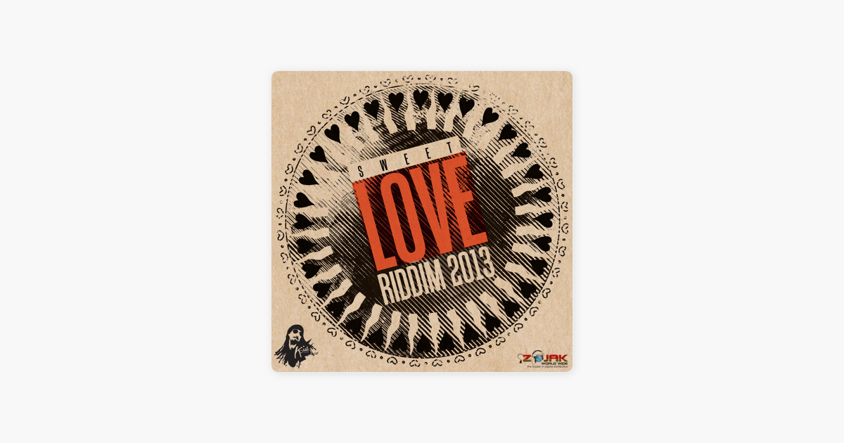 Sweet Love Riddim 2013 - EP by Various Artists