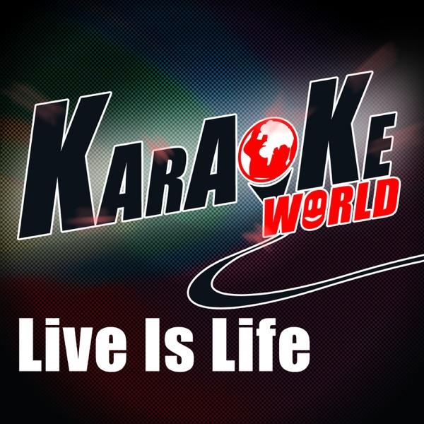 Live Is Life (Originally Performed by Opus) [Karaoke Version] - Single