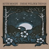 Ruth Moody - Life is Long