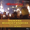 Main Fan Bhagat Singh Da From Bikkar Bai Senti Mental Single