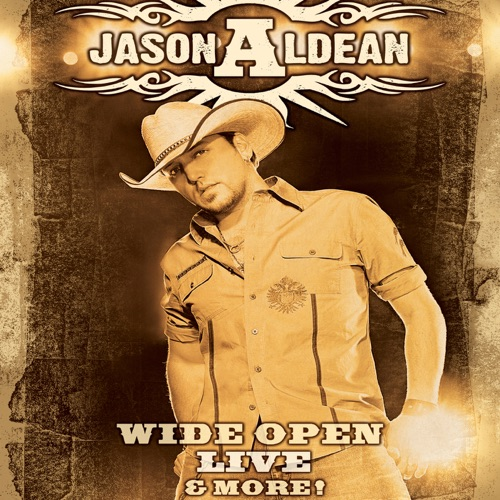 Jason Aldean - Wide Open Live & More!