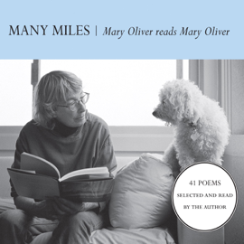 Many Miles: Mary Oliver reads Mary Oliver audiobook