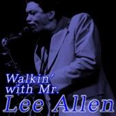 Lee Allen - Walking with Mr. Lee