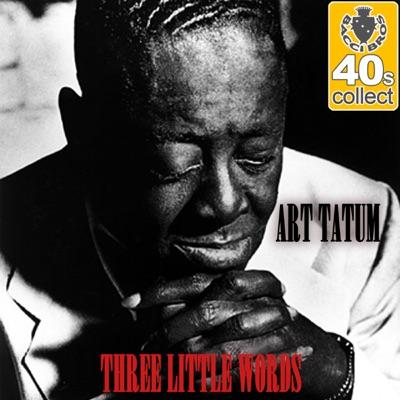 Three Little Words (Remastered) - Single - Art Tatum
