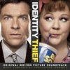 Identity Thief Original Motion Picture Soundtrack