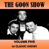 Volume Five - The Goon Show