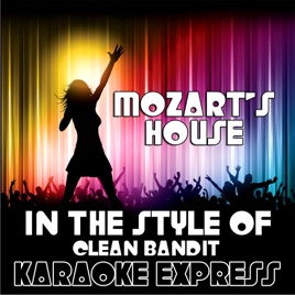Mozart's House (Karaoke Version) [In the Style of Clean Bandit]