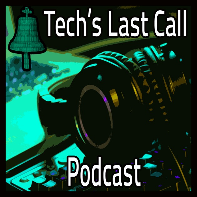 Tech's Last Call | Podcast de Jimmy Principe, Sidney Foster and Trey