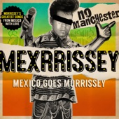 Mexrrissey - Cada Día Es Domingo (Everyday Is Like Sunday)