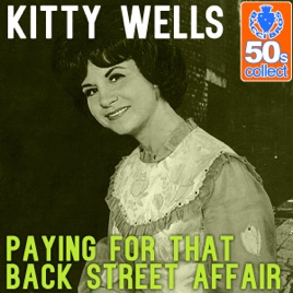 Image result for kitty wells paying for that back street affair