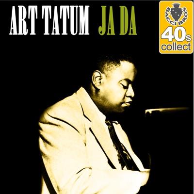 Ja Da (Remastered) - Single - Art Tatum