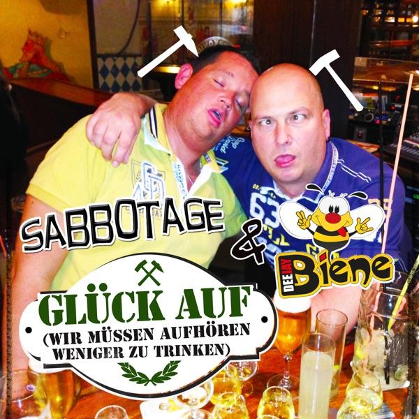 Sabbotage & Dj Biene mit Glück auf (Wir müssen aufhören weniger zu trinken)