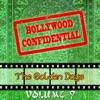 Bollywood Confidential - The Golden Days, Vol. 9 (The Original Soundtrack)