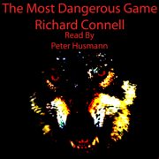 The Most Dangerous Game (Unabridged)