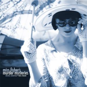 Greg J Walker - Miss Fisher's Murder Mysteries (Original Soundtrack)