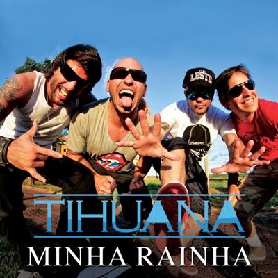 Minha Rainha (Remixes) - Single - Tihuana